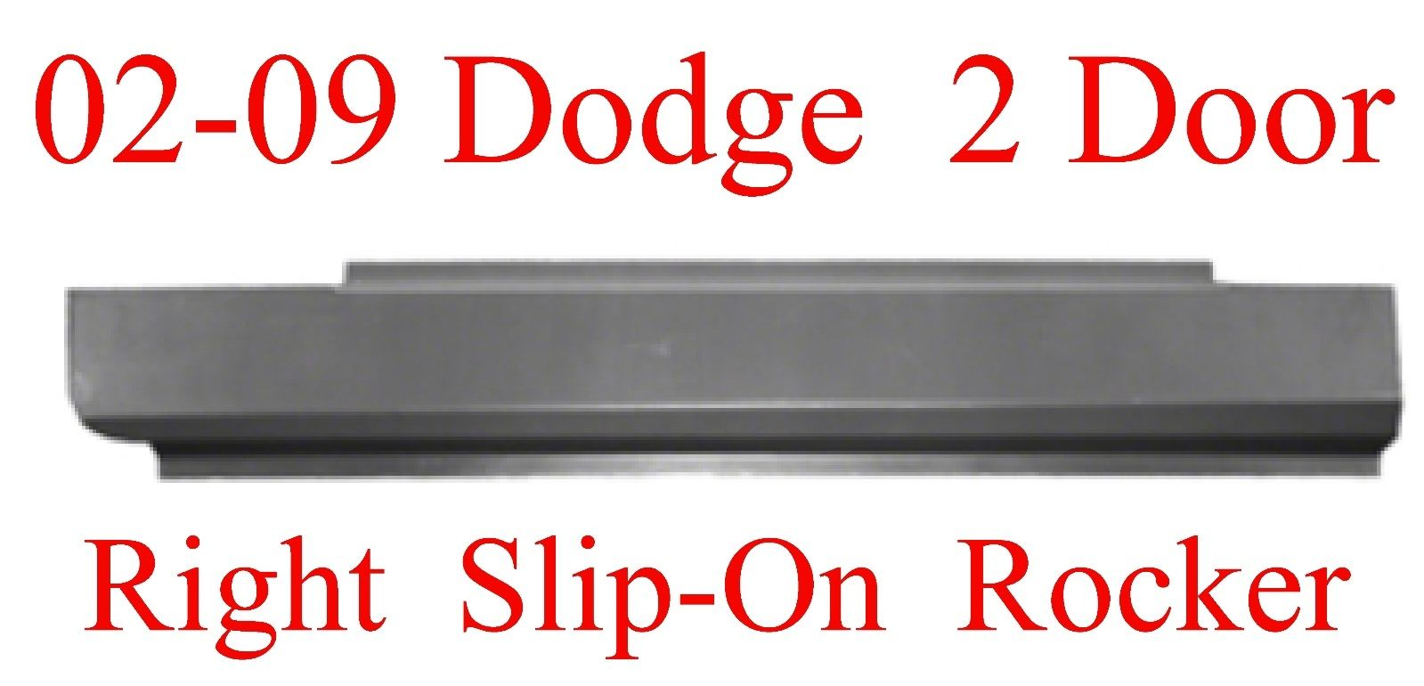 02-09 Dodge Right Slip-On Rocker Panel 2 Door