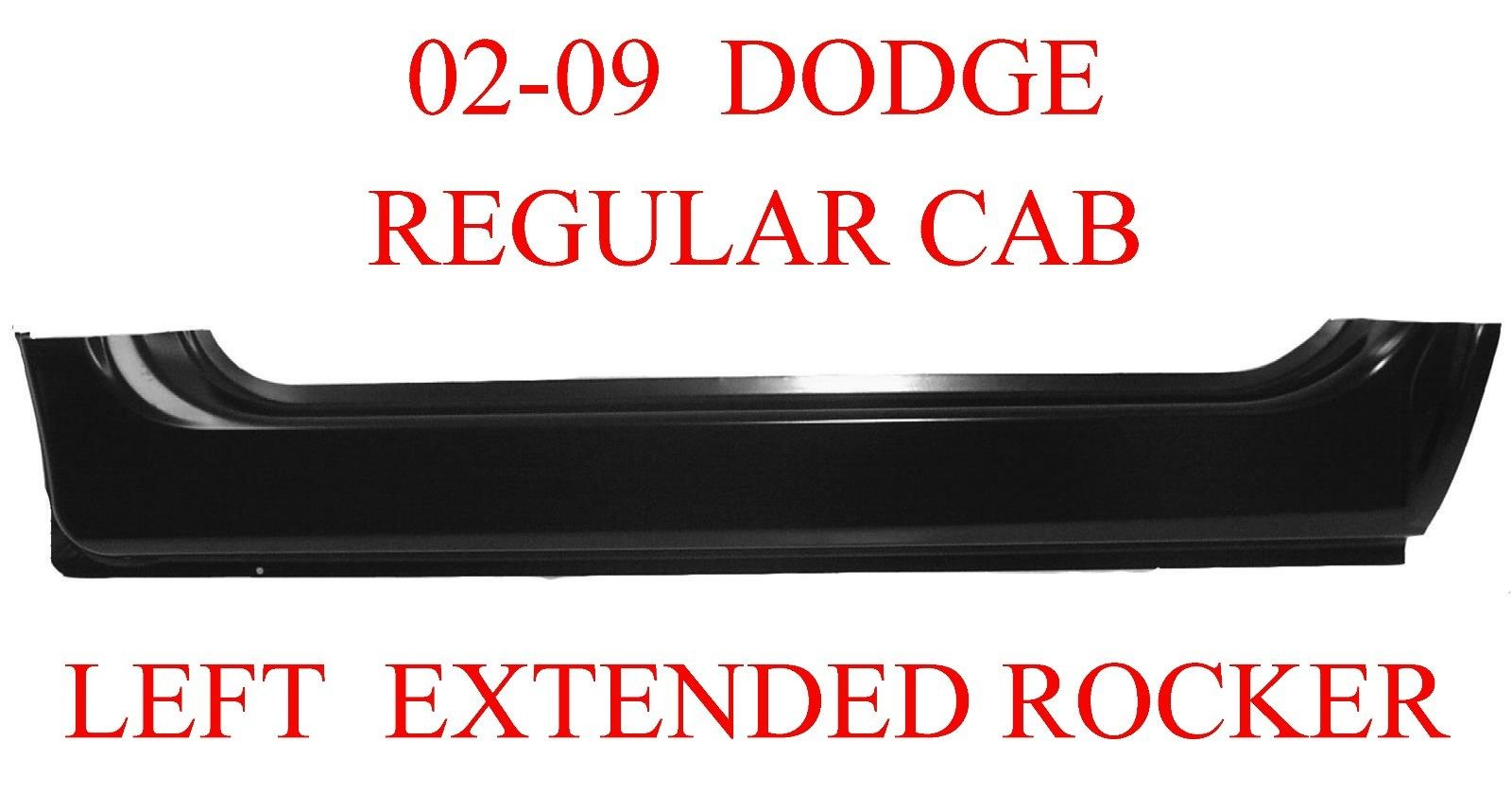 02-09 LEFT Dodge Extended Rocker Regular Cab Ram Truck