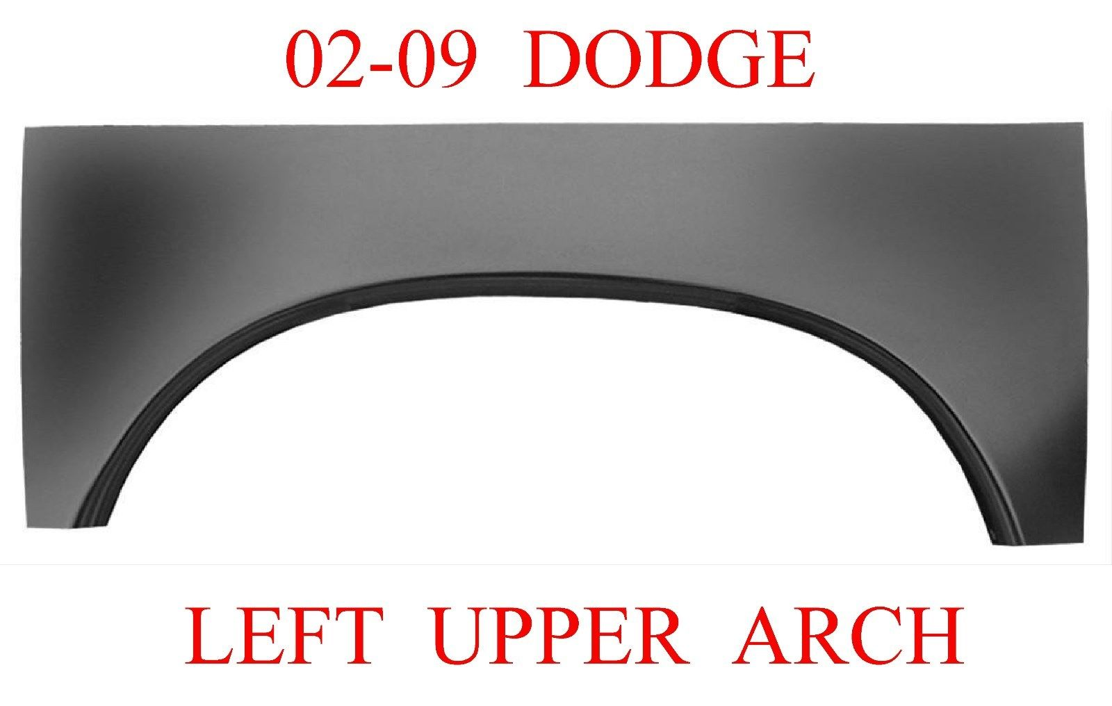 02-09 Dodge Ram Left Upper Wheel Arch