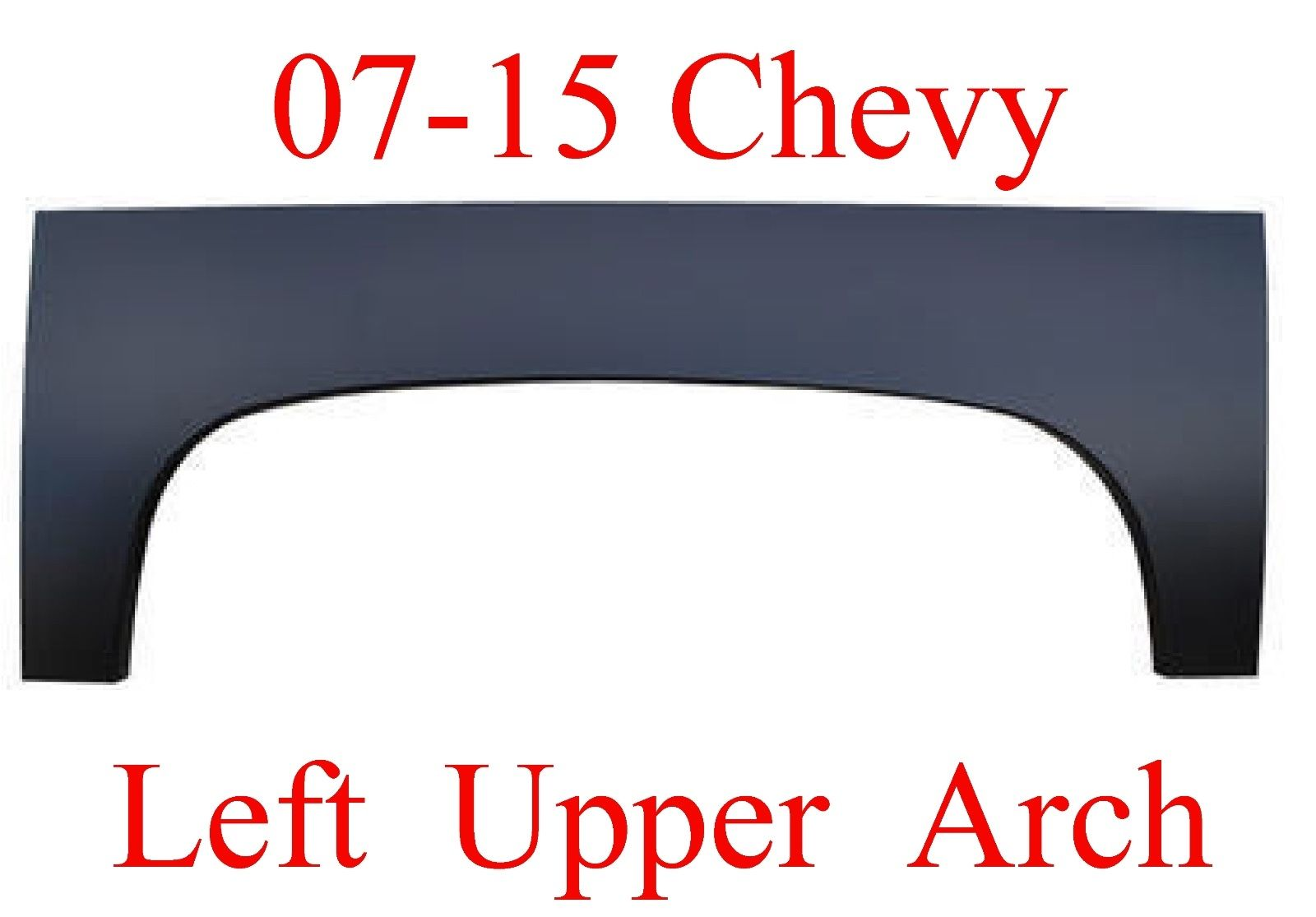 07-13 LEFT Upper Wheel Arch Repair Panel Chevy Silverado