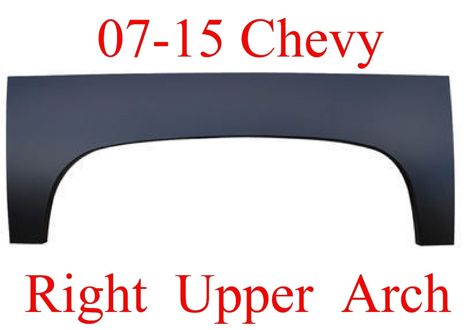 07-13 RIGHT Upper Wheel Arch Repair Panel Chevy Silverado