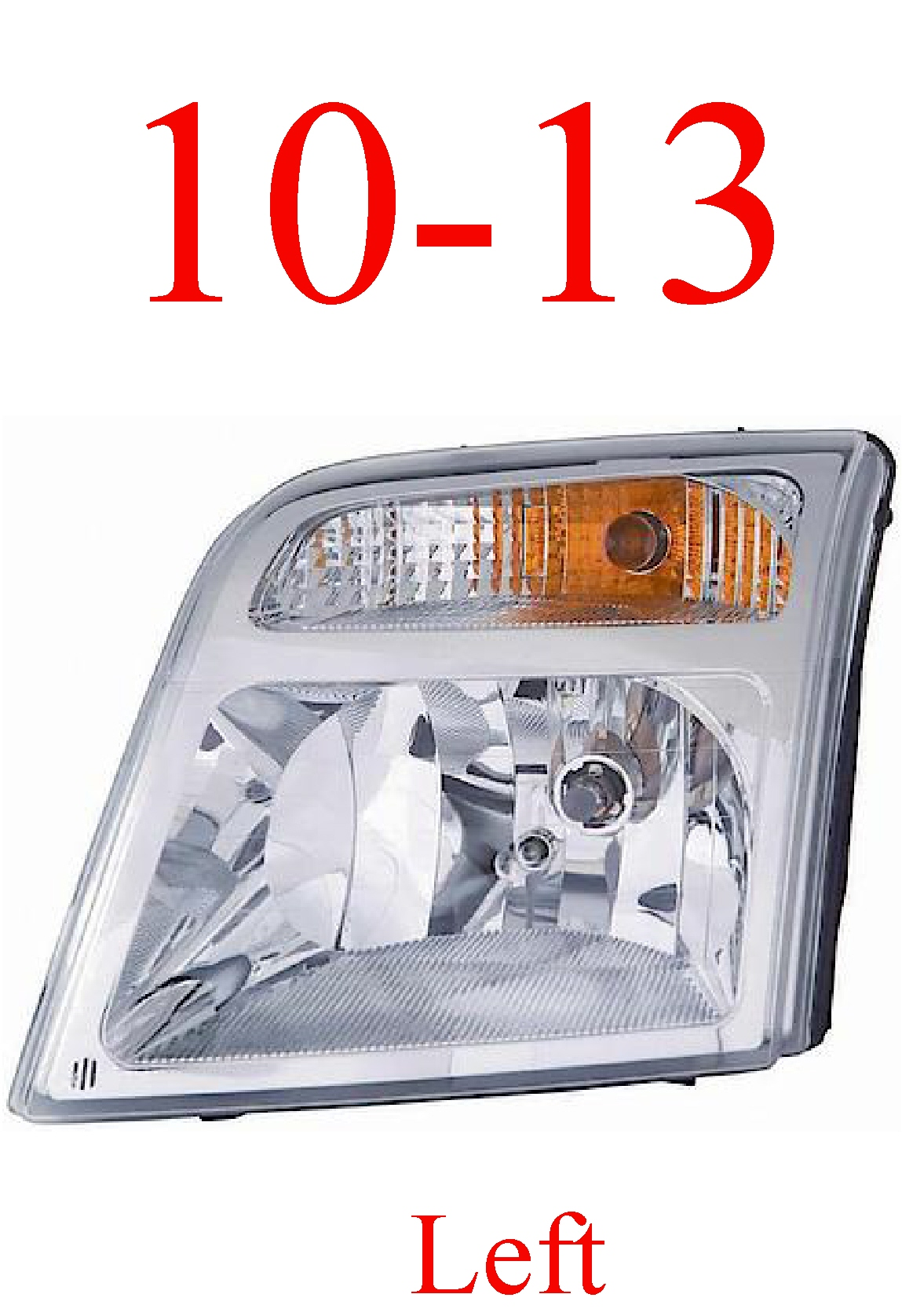 10-13 Ford Transit Connect Left Head Light Assembly