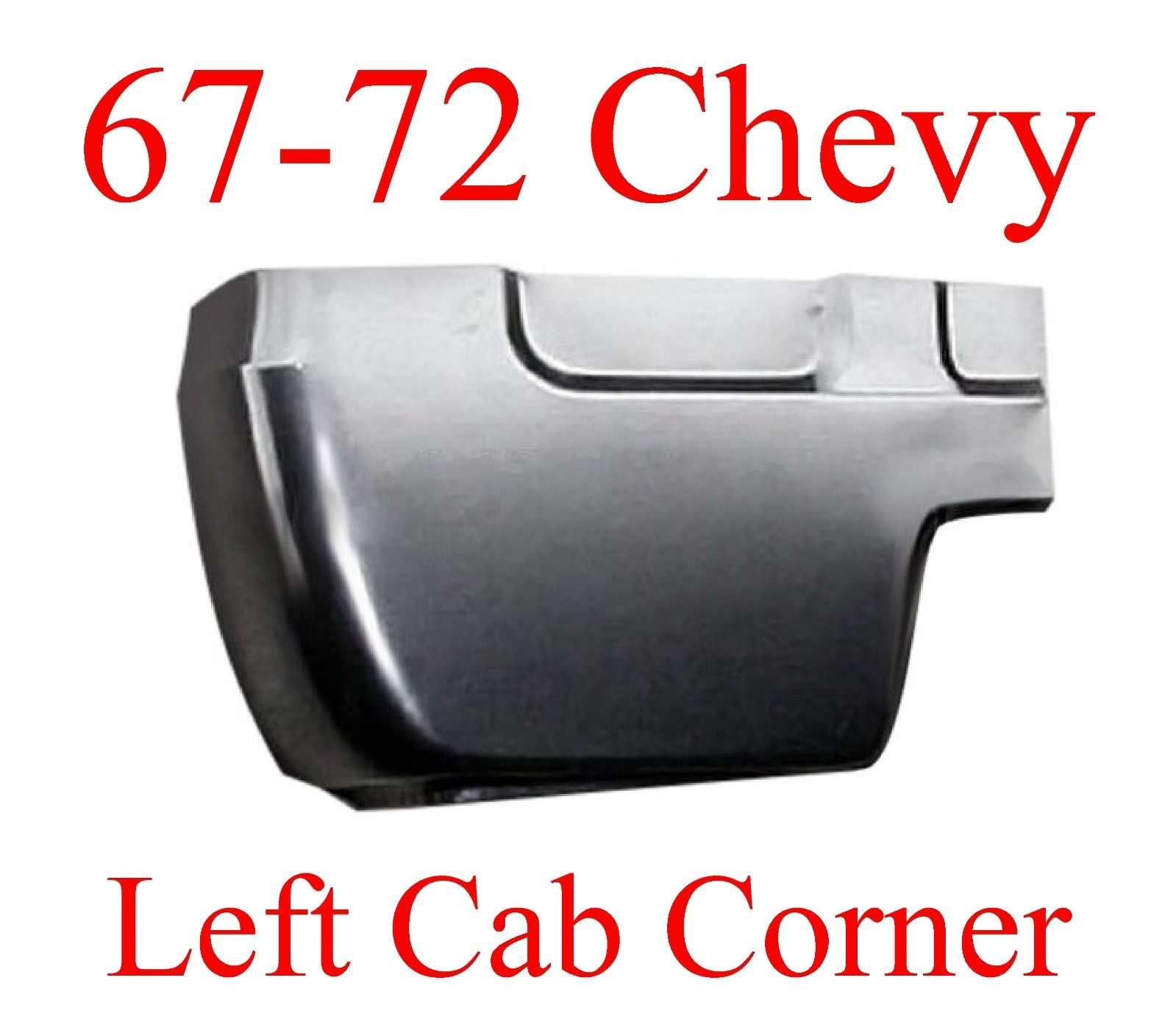 67 72 Chevy LEFT Cab Corner