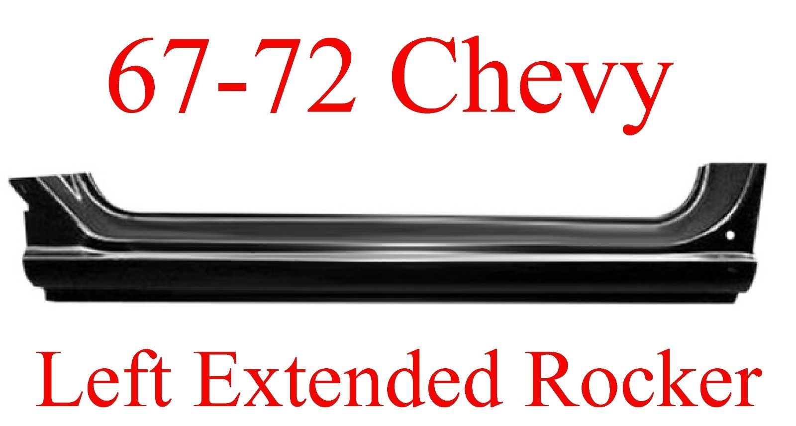 67 72 Chevy GMC LEFT Extended Rocker Panel