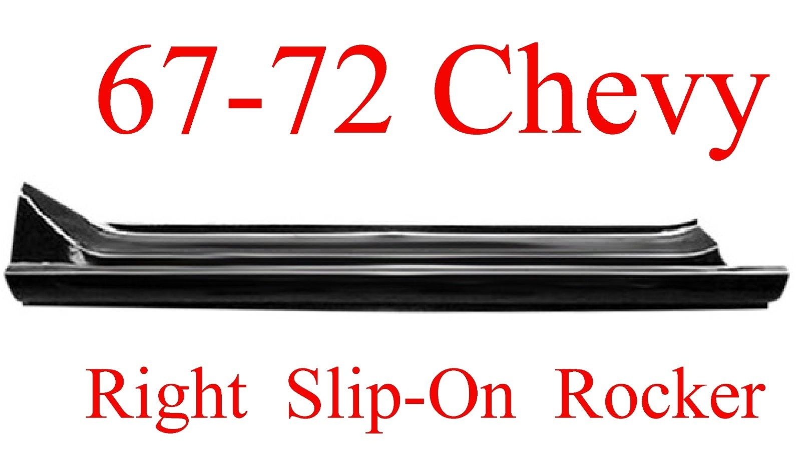 67-72 Chevy GMC Right Slip-On Rocker Panel