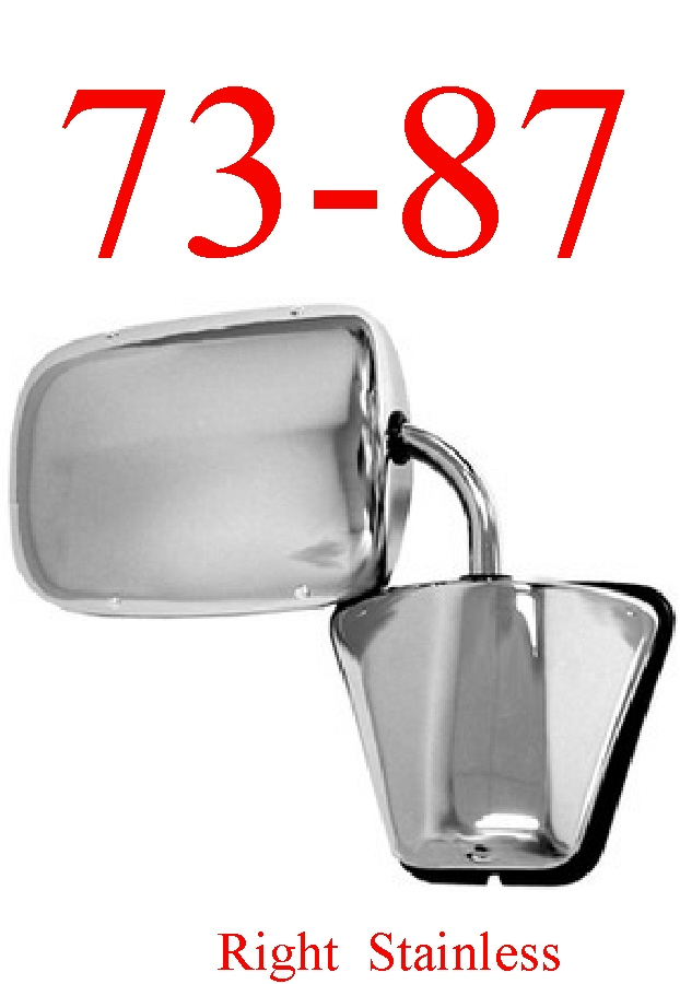 73-87 Chevy Right Stainless Mirror Assembly