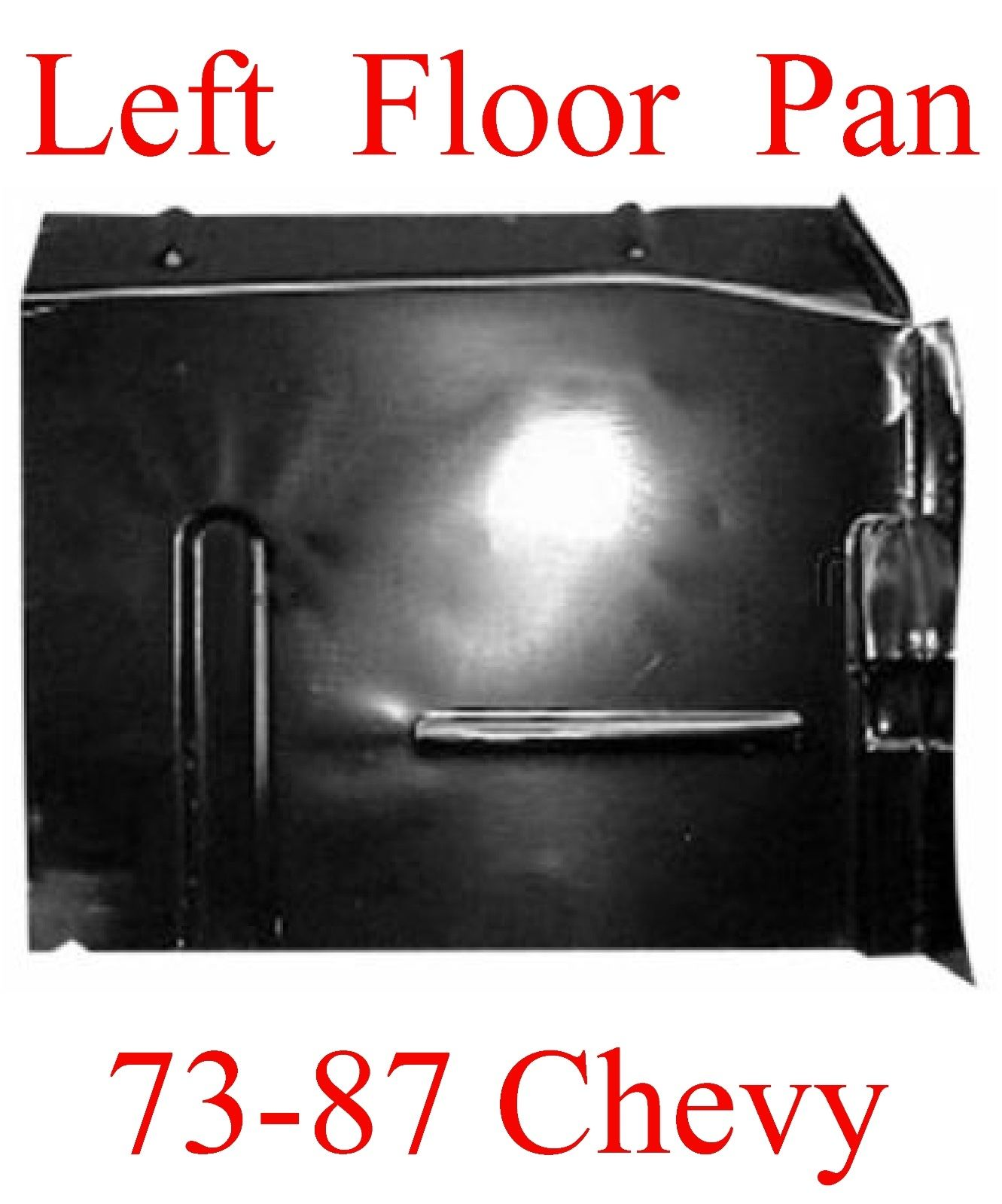 73 87 LEFT Floor Pan W Backing Plate
