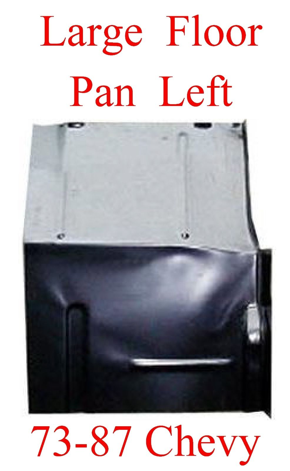 73 87 LARGE LEFT Floor Pan W Backing Plate