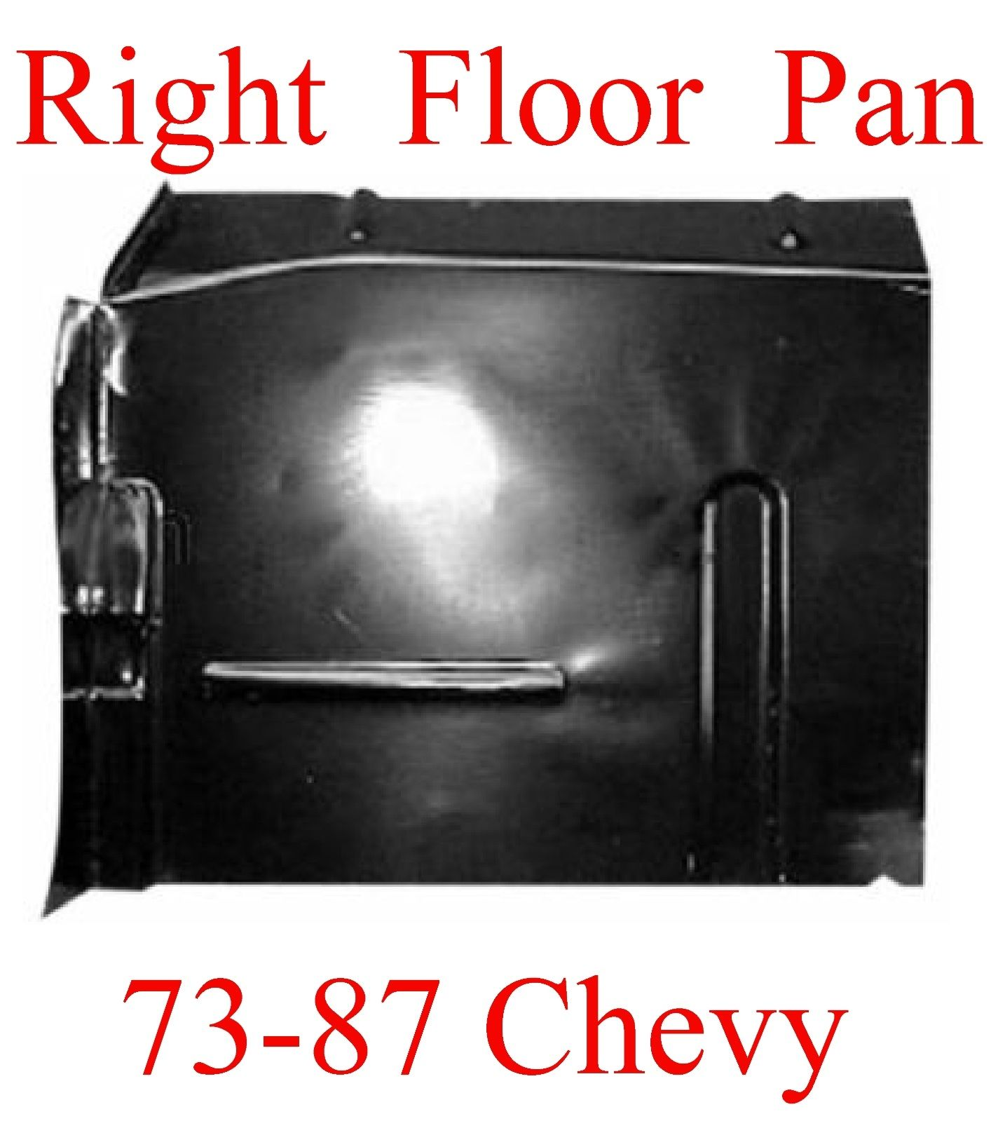 73 87 RIGHT Floor Pan W Backing Plate