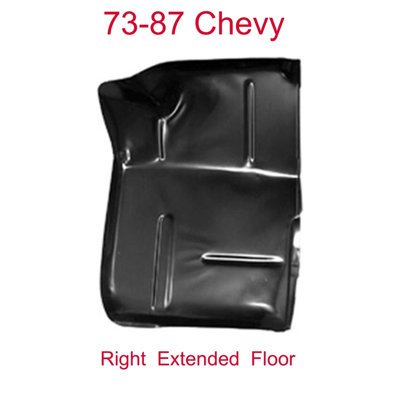 73-87-91 Chevy & GMC Right Extended Floor Pan