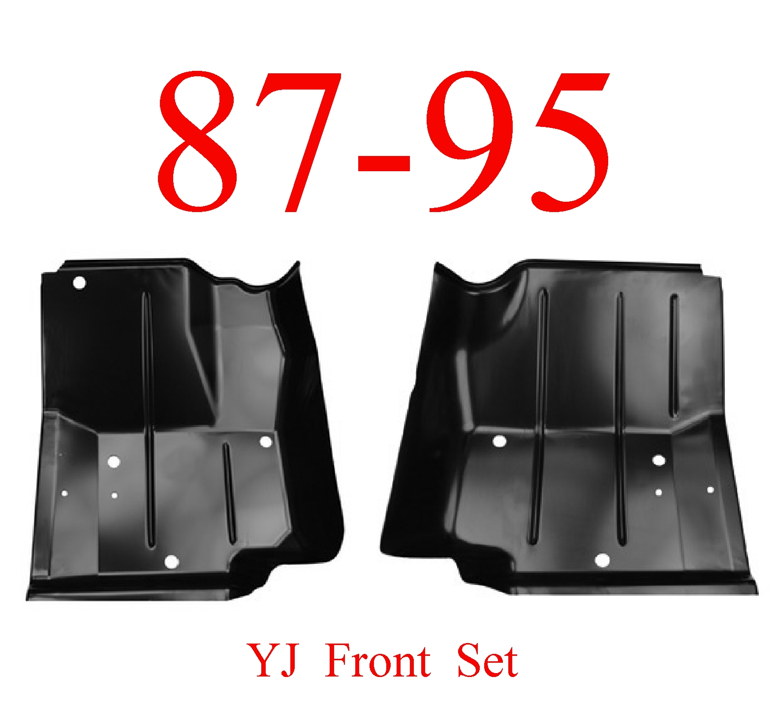 87-95 Wrangler YJ Front Floor Pan Set
