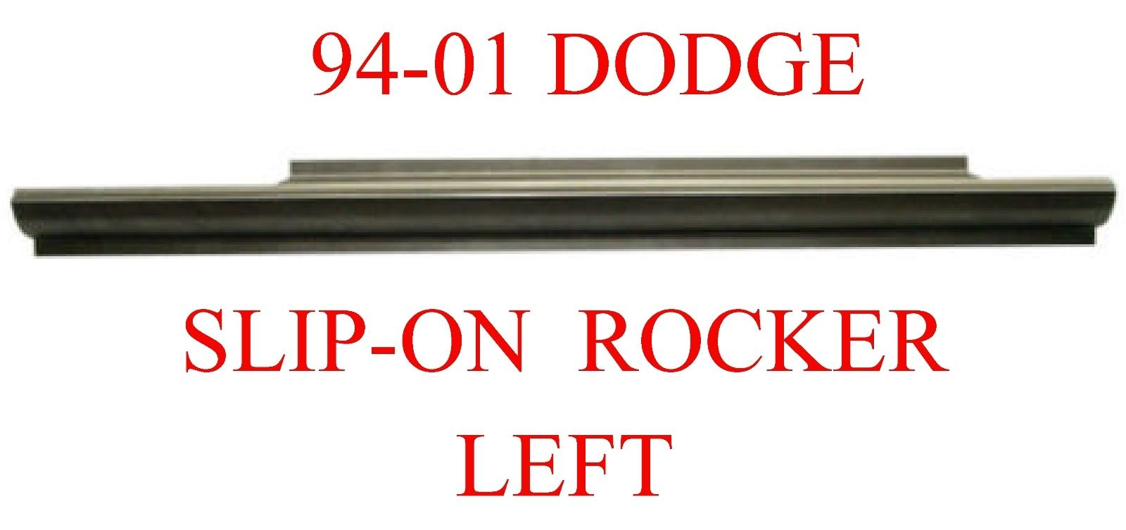94-01 Dodge Ram Left Slip-On Rocker Panel