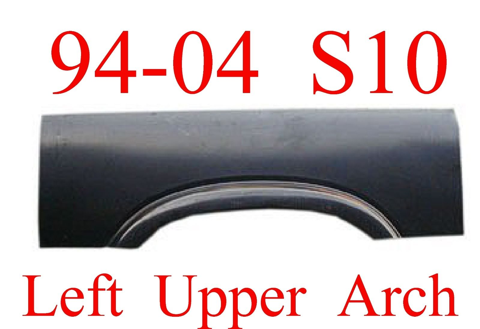 94-04 Chevy S10 Left Upper Arch