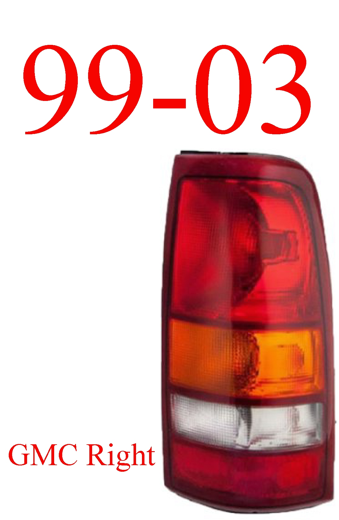 99-03 GMC Truck Right Tail Light Assembly