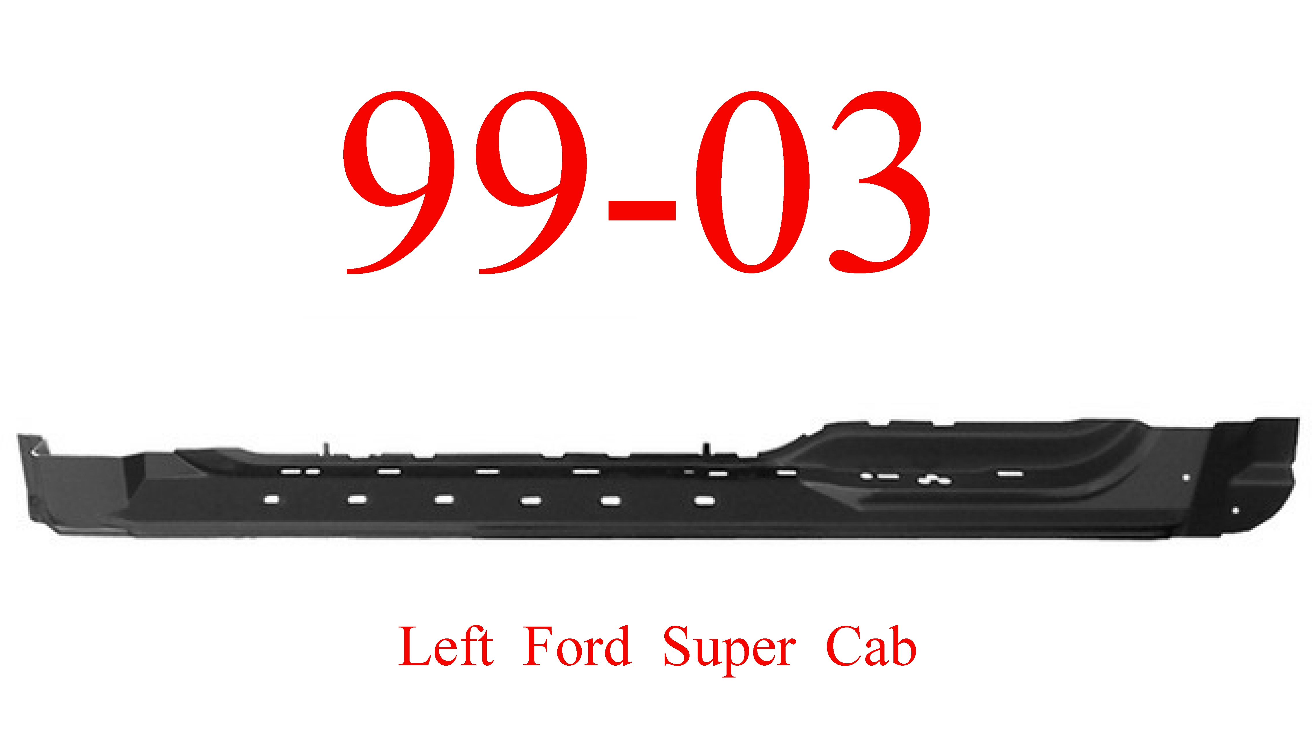 99-03 Ford LEFT Super Cab Extended Rocker Panel