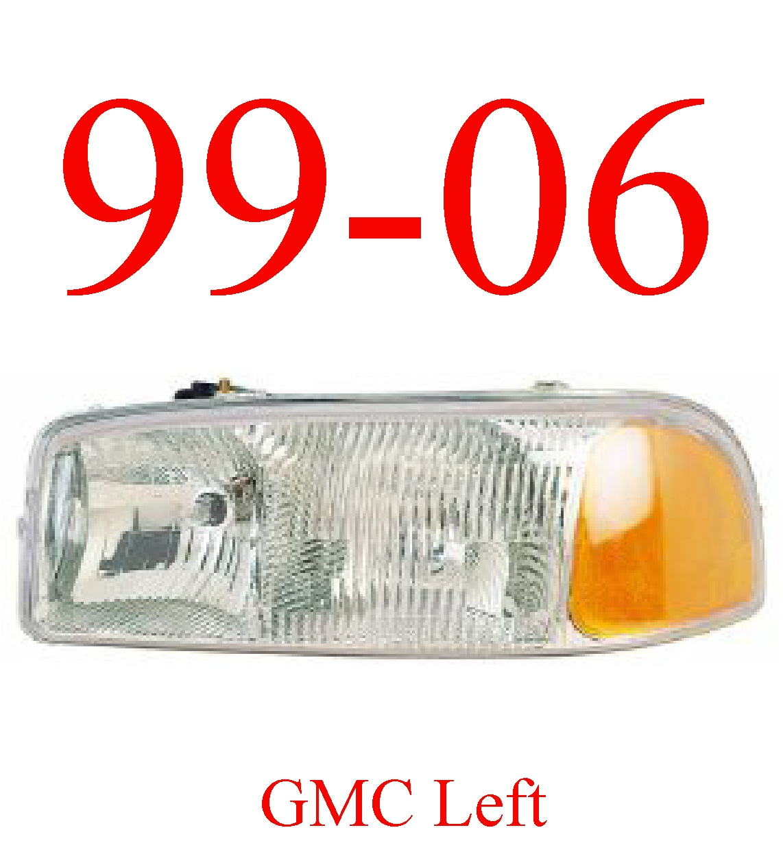99-06 GMC Truck Left Head Light Assembly