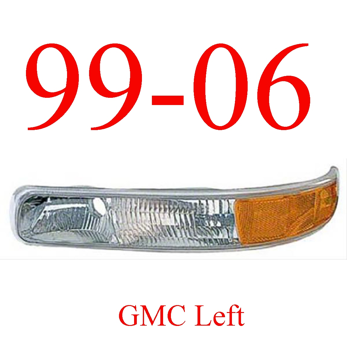 99-06 GMC Truck Left Park Light Assembly