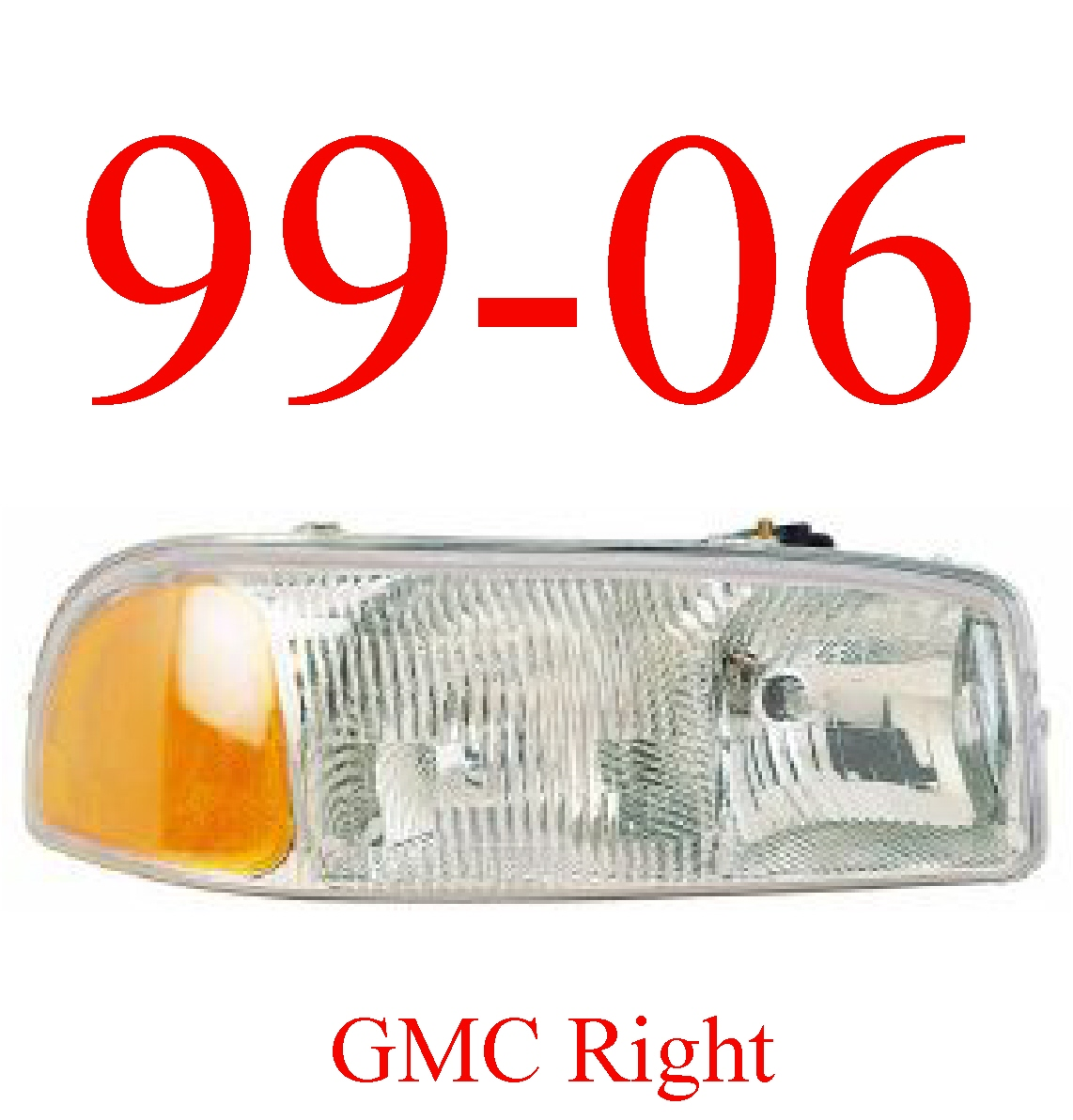 99-06 GMC Truck Right Head Light Assembly