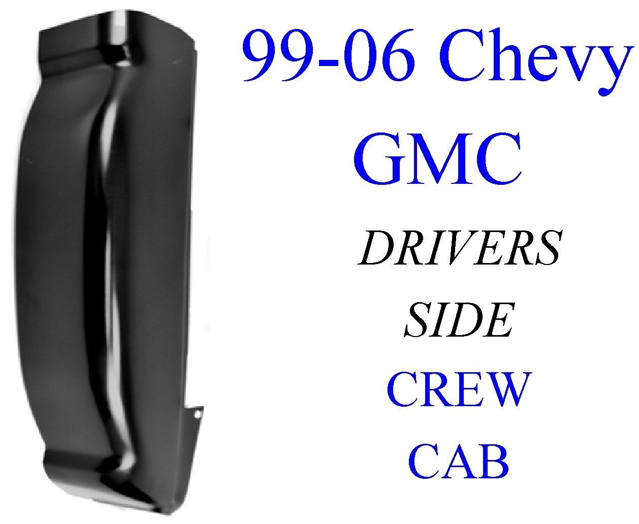 99-06 Chevy GMC Left Crew Cab Corner