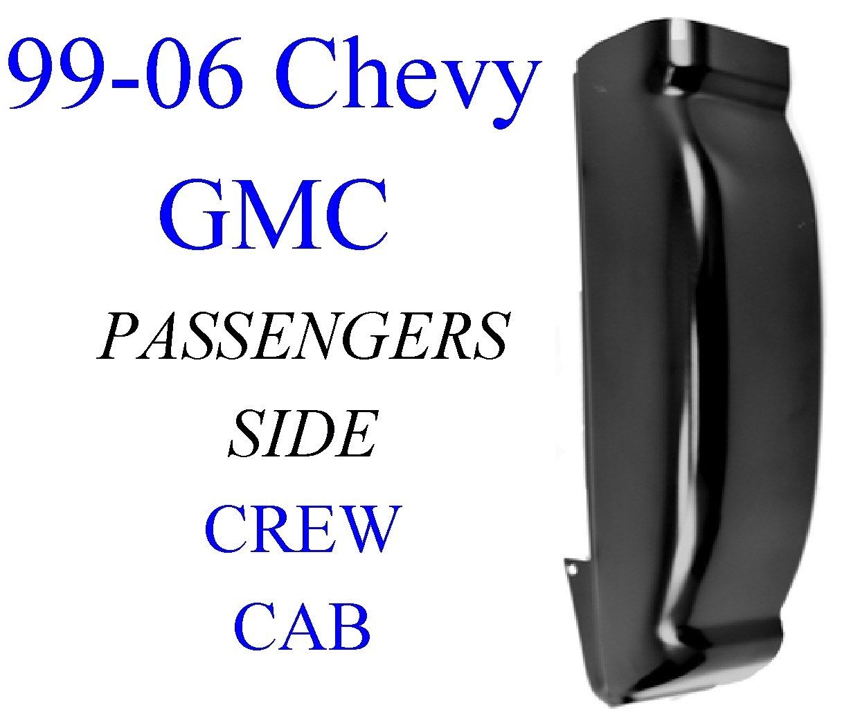 99-06 Chevy GMC Right Crew Cab Corner