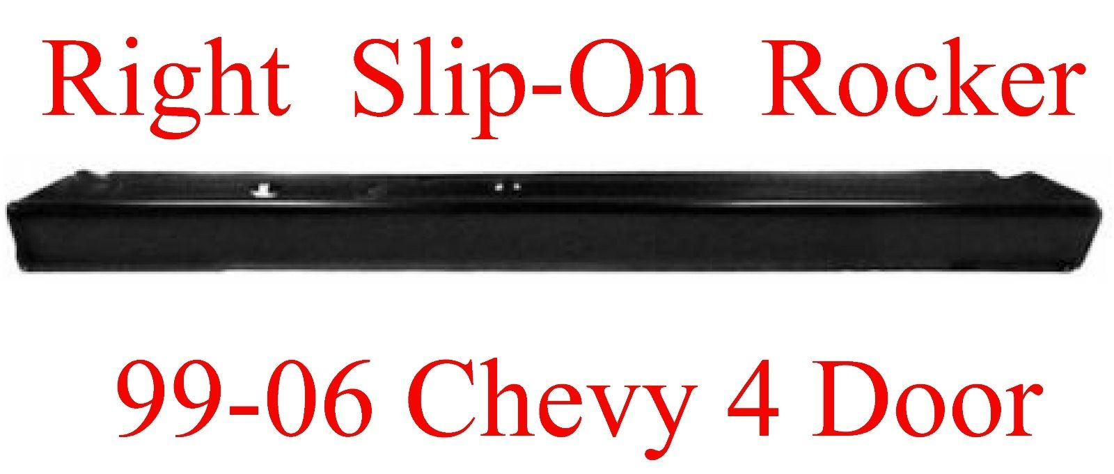 99-06 Chevy GMC Right Slip-On Rocker For Extended Cab