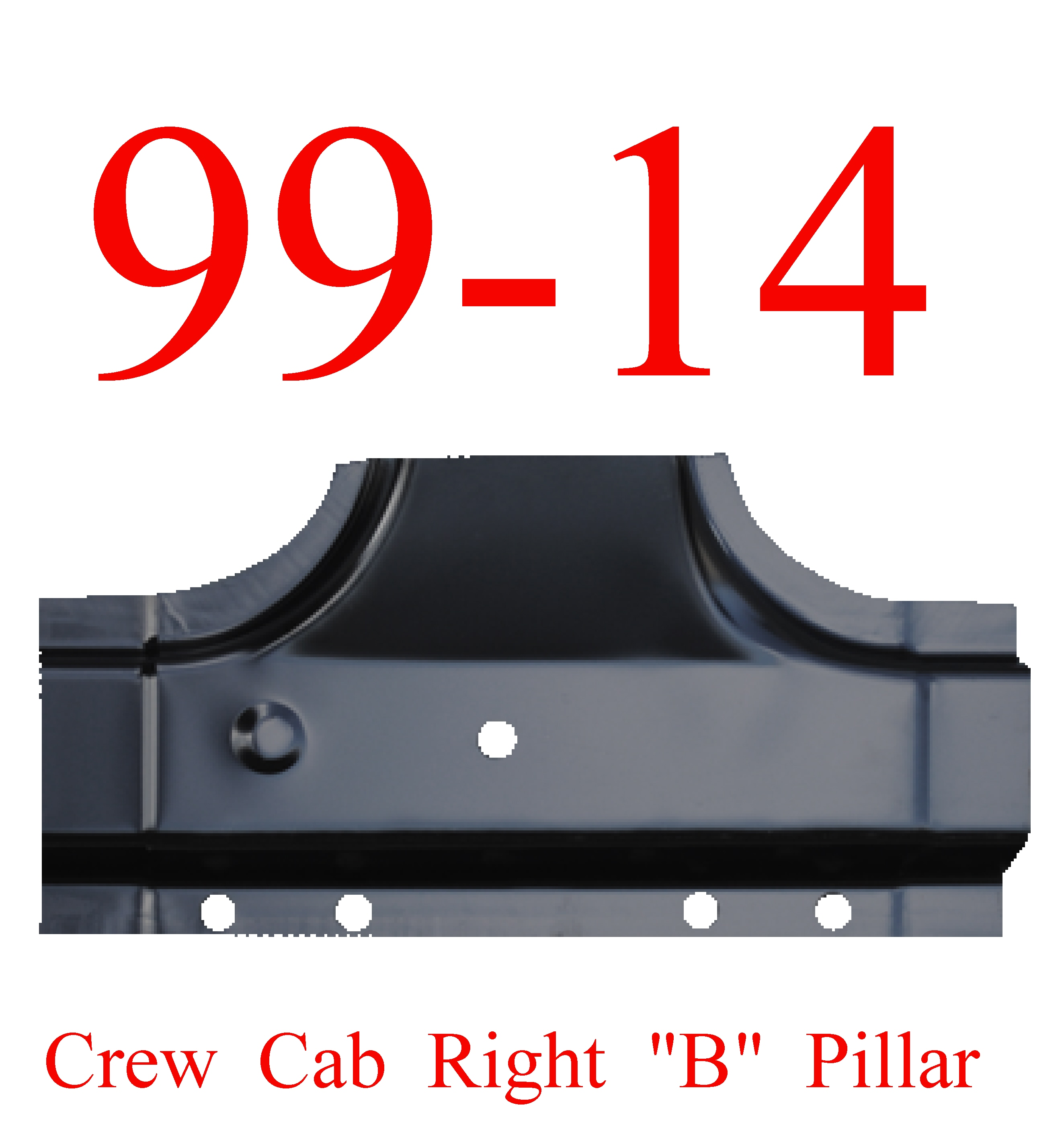 99-14 Super Duty Crew Cab Right B Pillar Post Panel