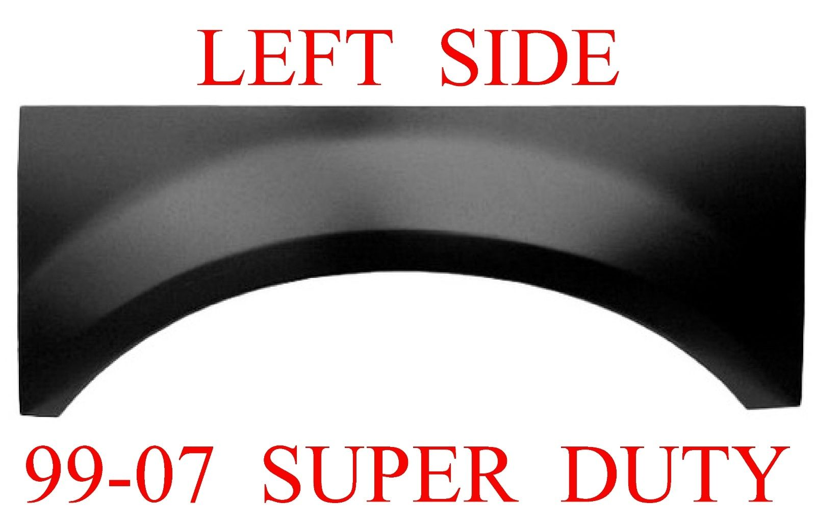 99 07 Ford Super Duty Left Upper Wheel Arch