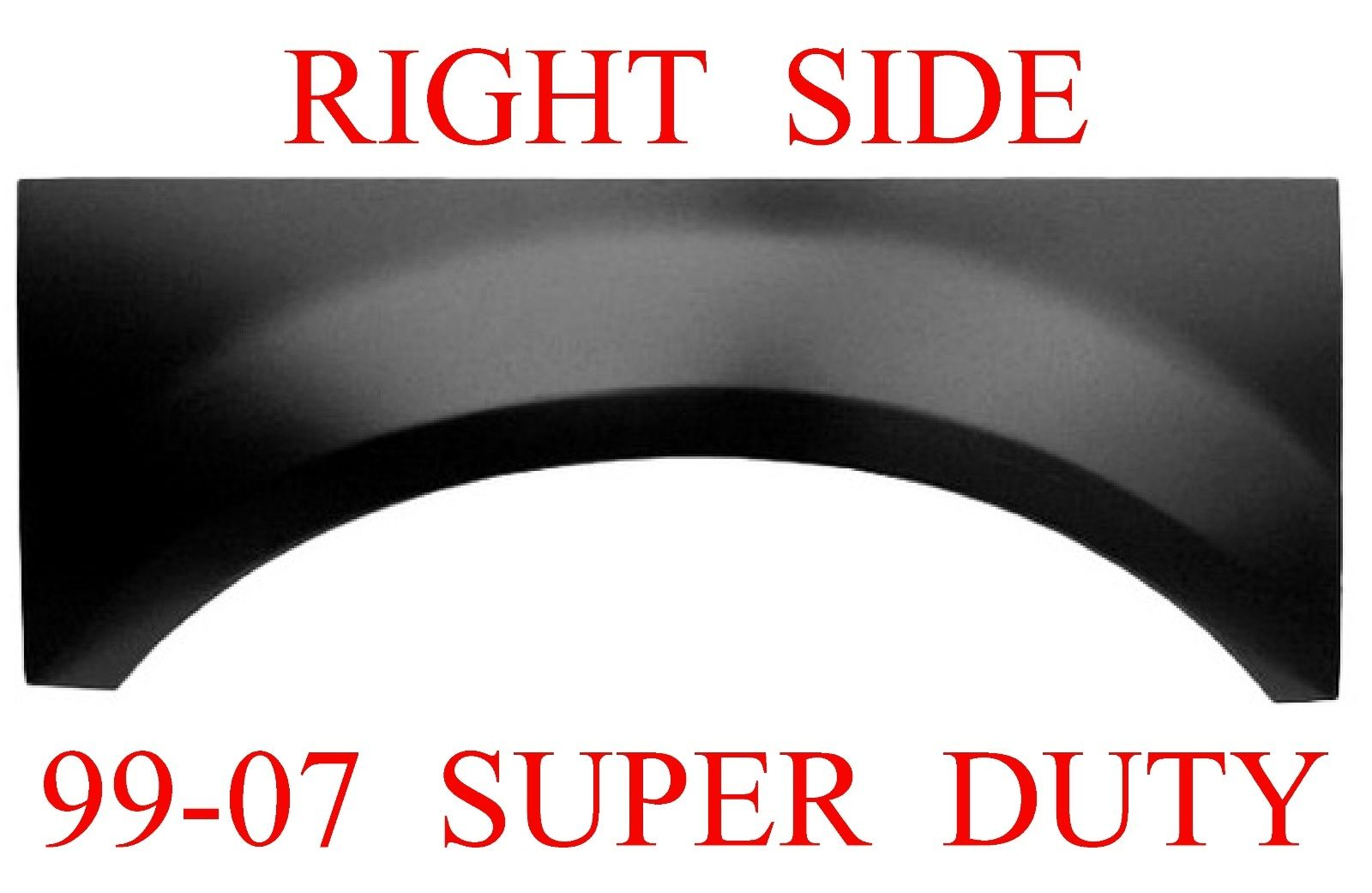 99 07 Ford Super Duty Right Upper Wheel Arch