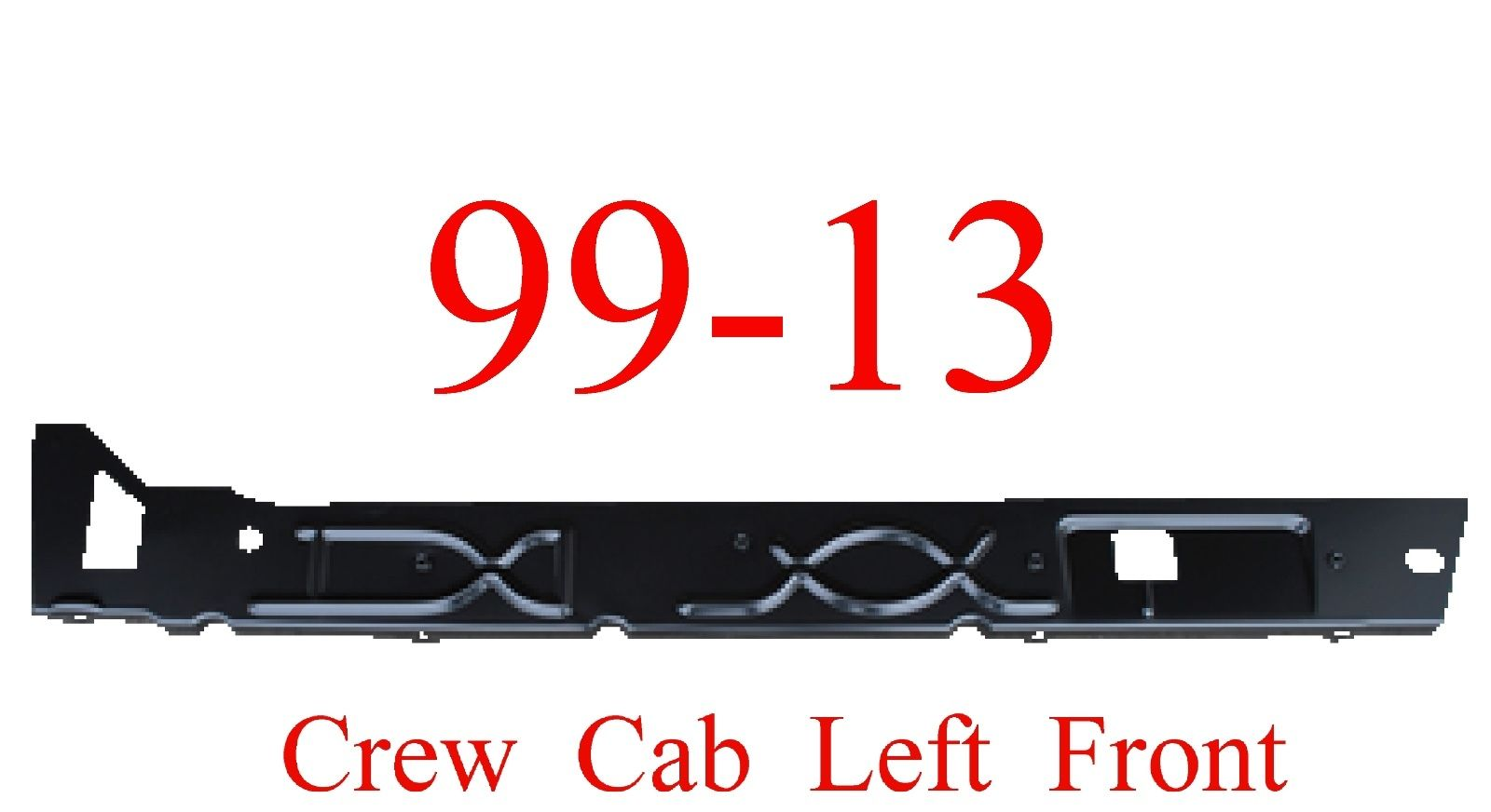 99-15 Left Front Crew Cab Inner Rocker Panel