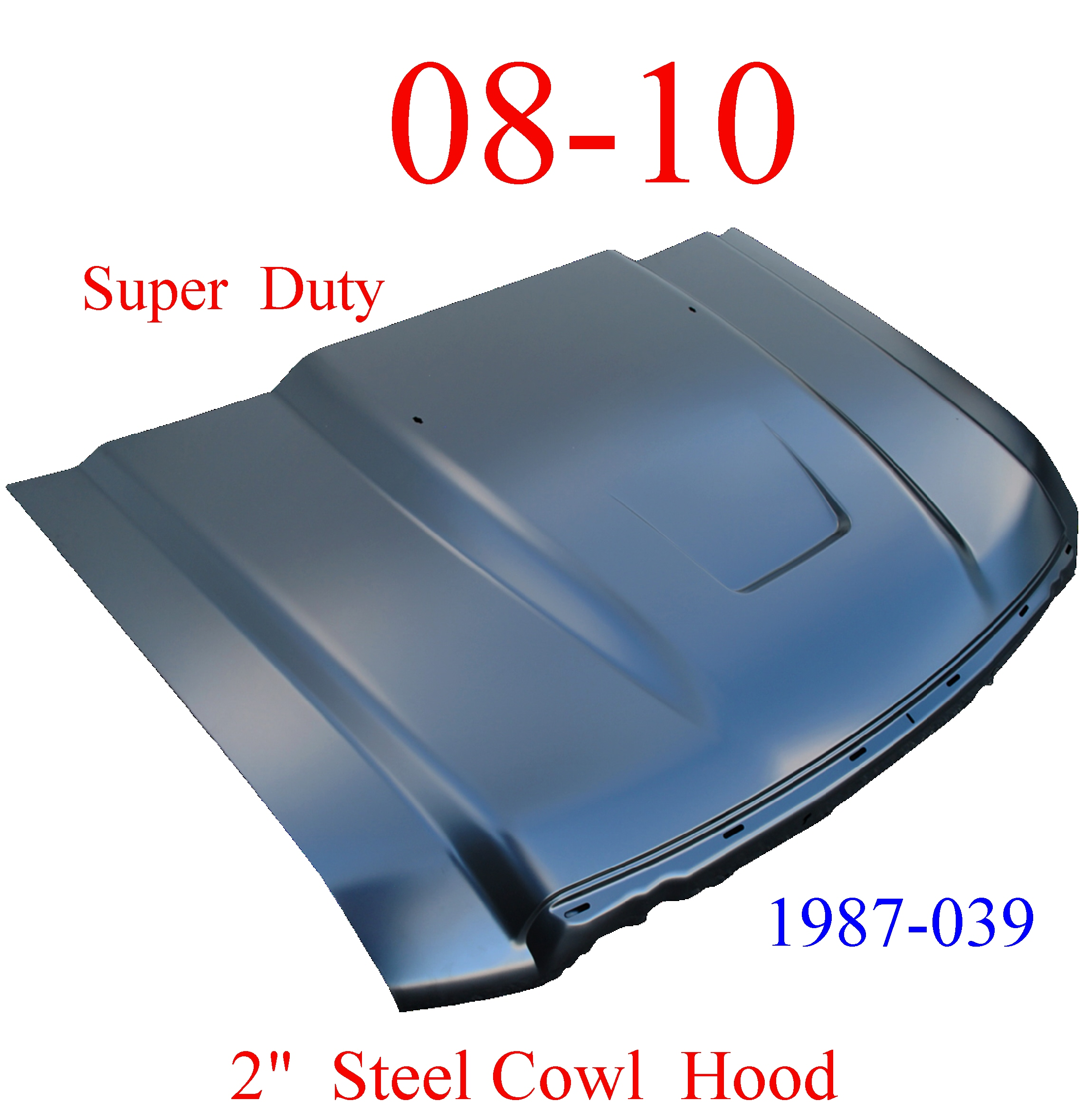 "08-10 Super Duty 2"" Cowl Hood 2nd Design Steel Bolt On W/ Latch"